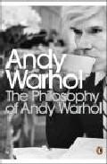 The Philosophy Of Andy Warhol por Andy Warhol epub