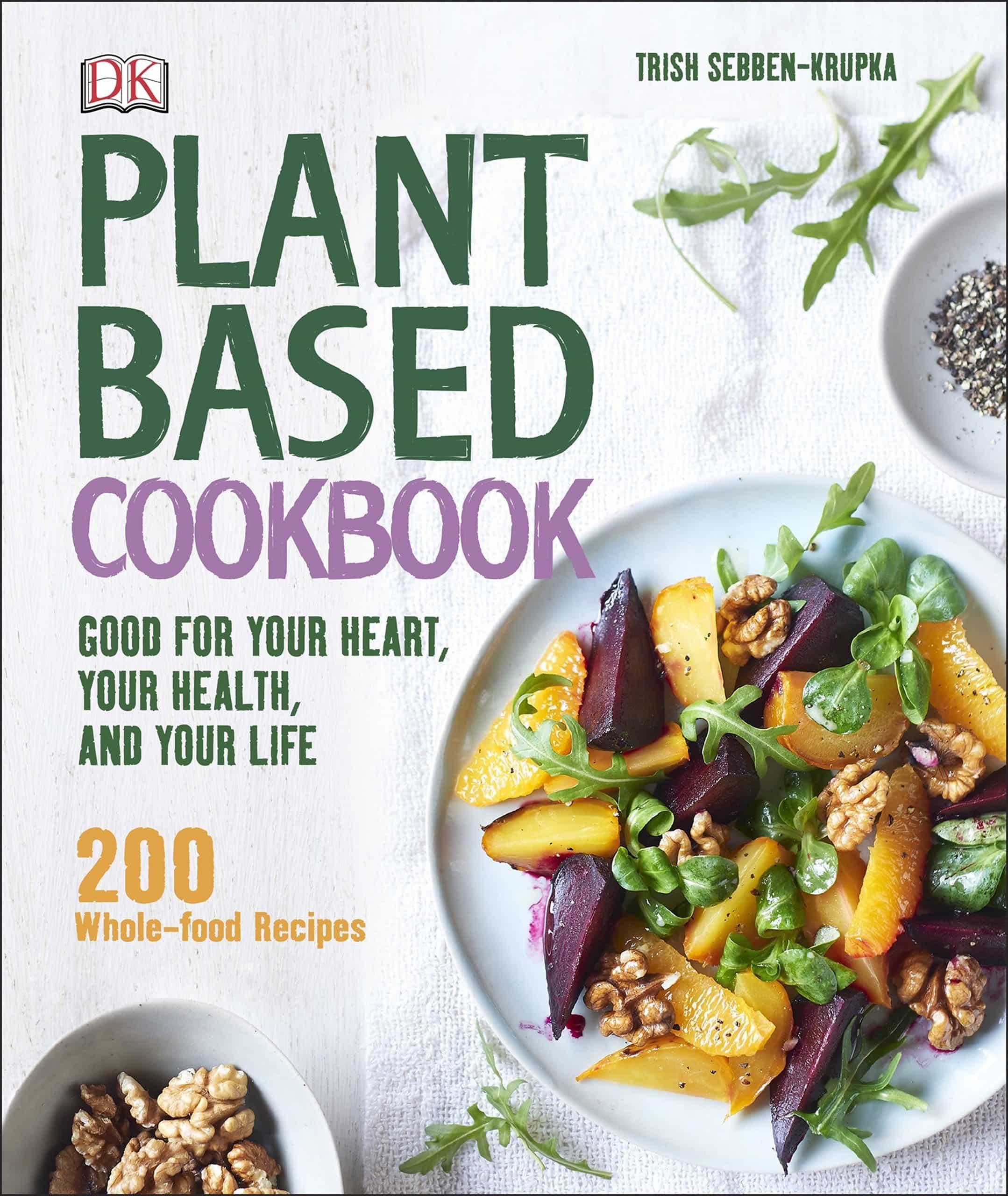 Plant based cookbook ebook trish sebben krupka descargar libro plant based cookbook ebook trish sebben krupka 9780241259009 forumfinder Image collections