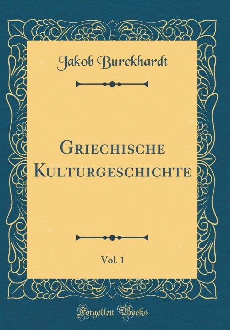 Amazon kindle descarga libros en el Reino Unido «Griechische Kulturgeschichte, Vol. 1 (classic Reprint)»