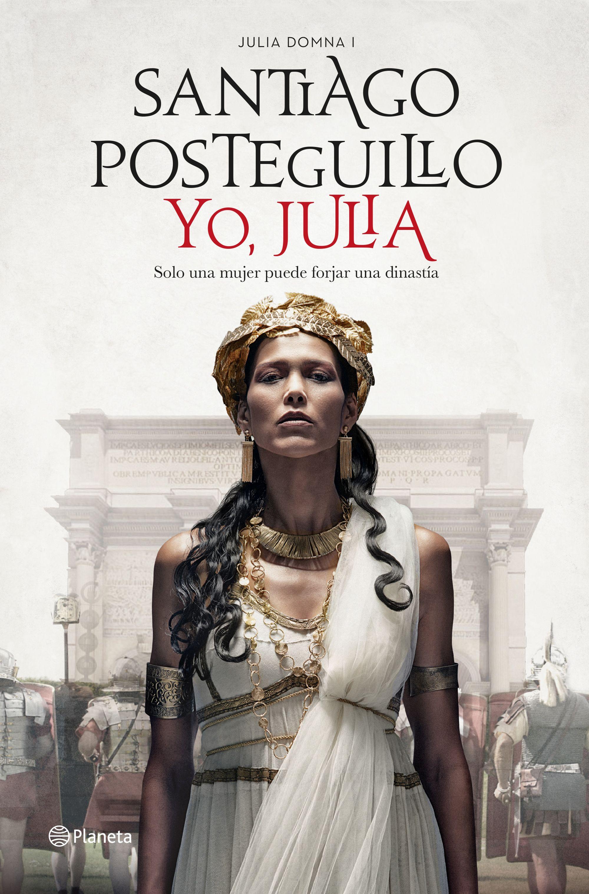 Yo, Julia (premio Planeta 2018) por Santiago Posteguillo