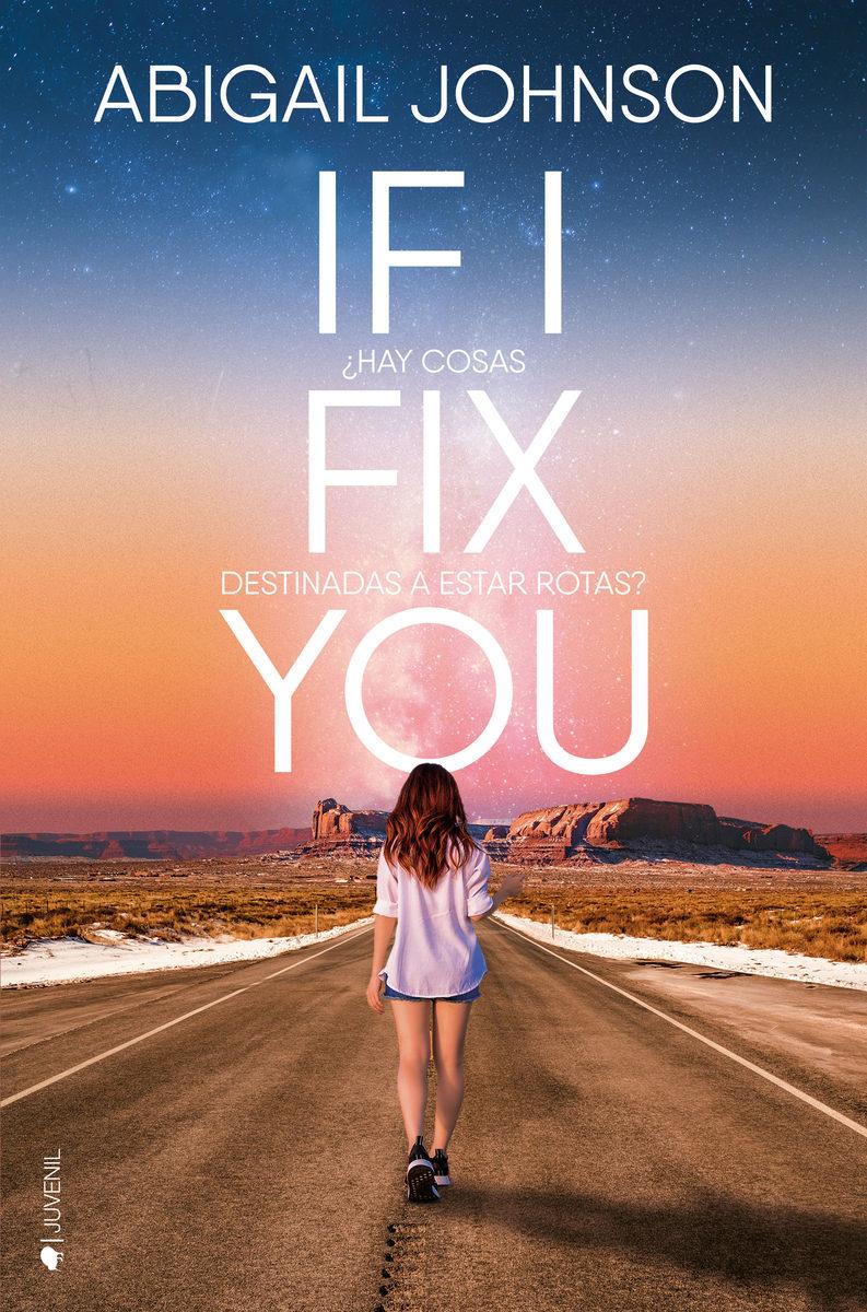 if i fix you: ¿hay cosas destinadas a estar rotas?-abigail johnson-9788416384709