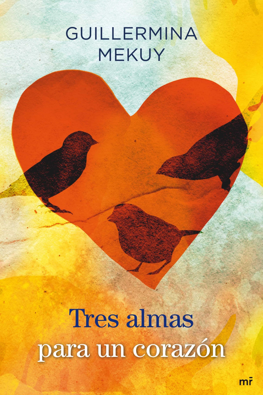 Tres Almas Para Un Corazón   por Guillermina Mekuy