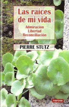 Raices De Mi Vida por Pierre Stutz epub
