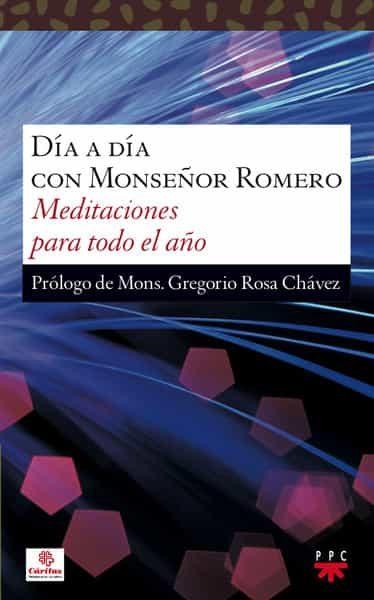 Dia A Dia Con Monseñor Romero por Vv.aa.