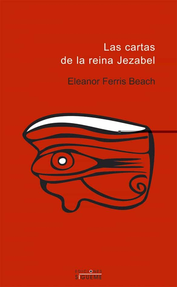 Las Cartas De La Reina Jezabel por Eleanor Ferris Beach