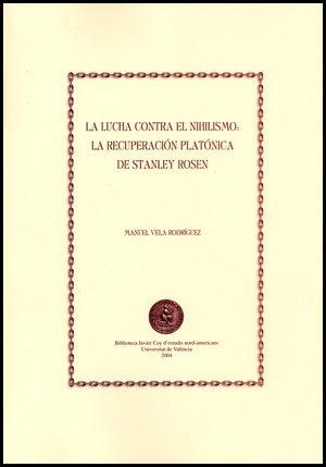 Lucha Contra El Nihilismo: La Recuperacion Platonica De Stanley Y Rosen por Manuel Vela Rodriguez epub