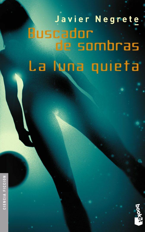 Buscador De Sombras; La Luna Quieta por Javier Negrete epub