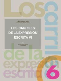 Los Carriles De La Expresion Escrita, 6 por Juan Antonio Garcia Castro;                                                                                    Carlos Urdiales