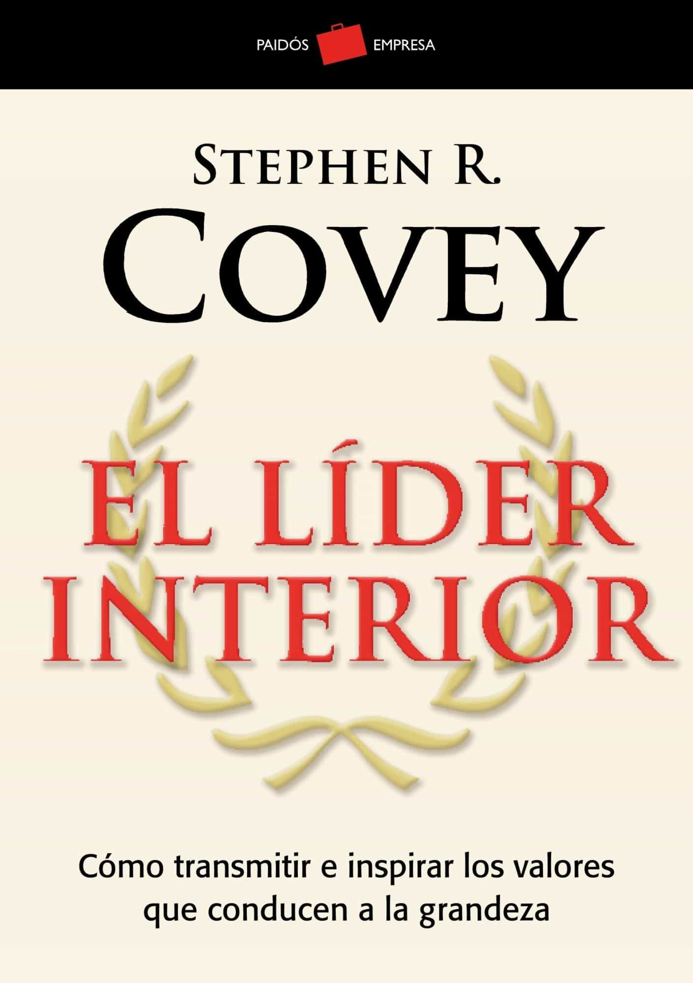 EL LIDER INTERIOR: COMO TRANSMITIR E INSPIRAR LOS VALORES QUE CON ...