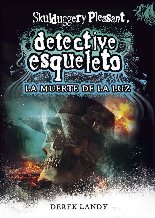DETECTIVE ESQUELETO 9: LA MUERTE DE LA LUZ | DEREK LANDY | Comprar ...
