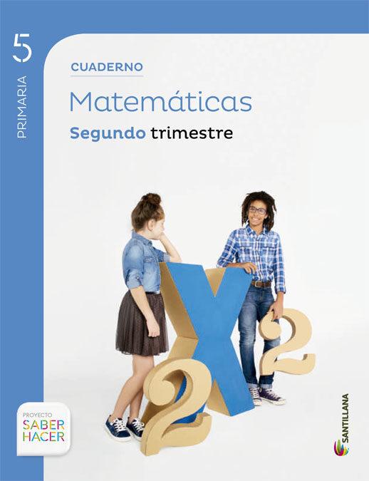 cuaderno matemáticas 2-5ºprimaria. saber hacer-9788468014609