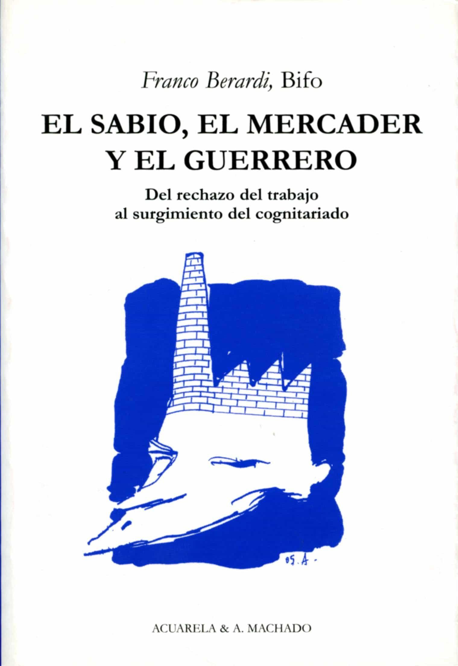 El Sabio, El Mercader Y El Guerrero por Franco Bifo Berardi Gratis