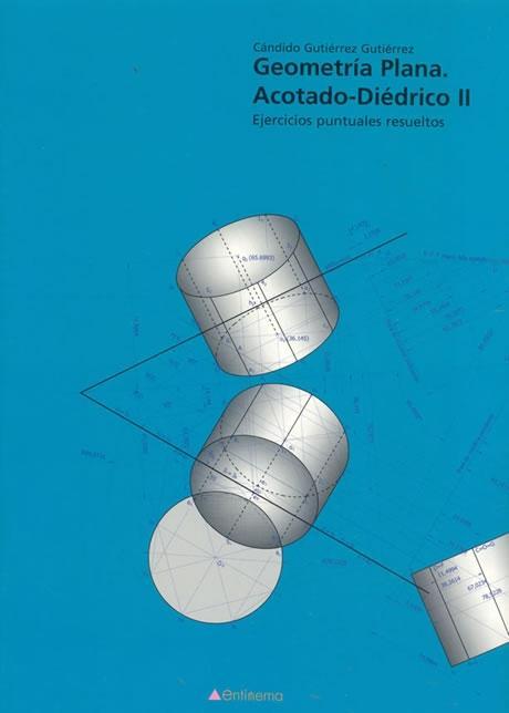 Geometria Plana, Acotado-diedrico Ii: Ejercicios Puntuales Resuel Tos por Candido Gutierrez Gutierrez Gratis