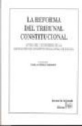 La Reforma Del Tribunal Constitucional por Pablo Perez Tremps epub