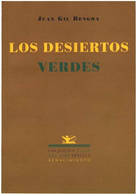 Los Desiertos Verdes por Juan Gil Bengoa