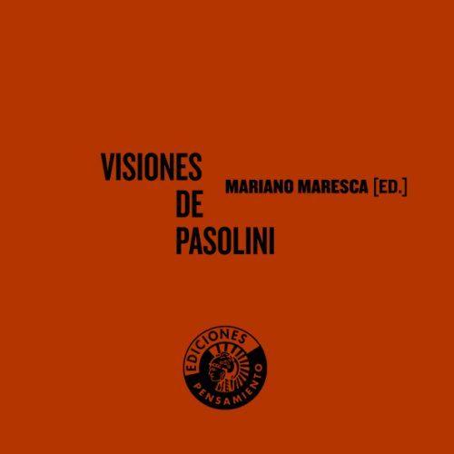 Visiones De Pasolini por Mariano Maresca Garcia-esteller