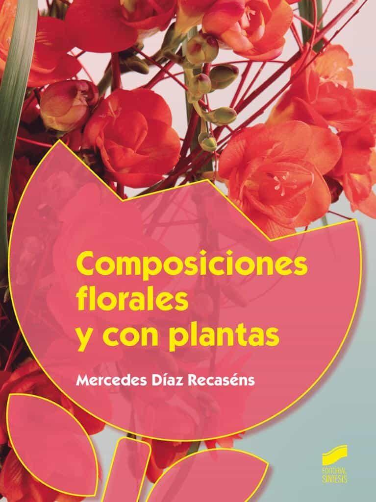 composiciones florales y con plantas mercedes diaz recasens 9788490771709