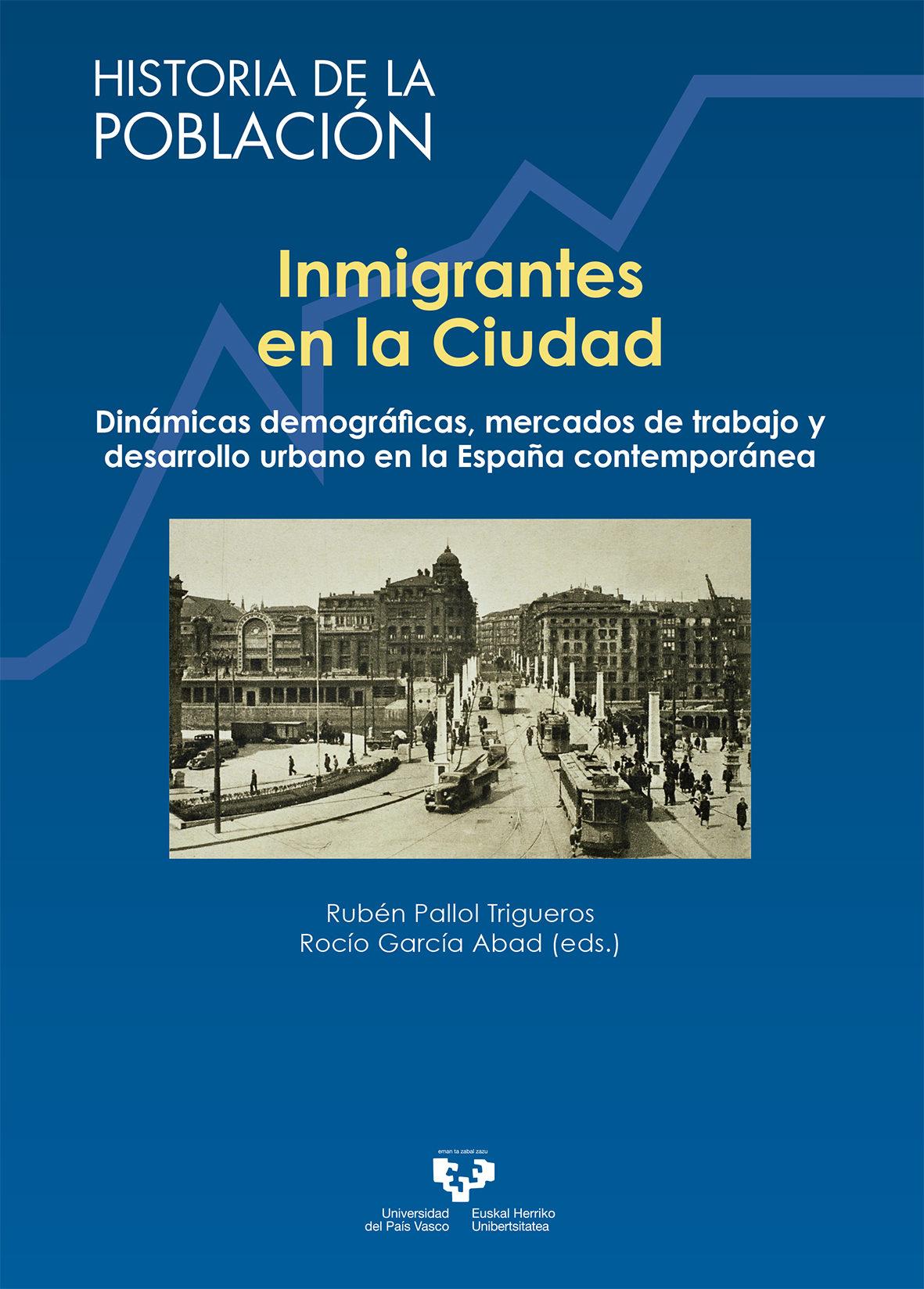 En Formato Txt Bajar Gratis «Inmigrantes En La Ciudad: Dinamicas Demograficas, Mercados De Trabajo Y Desarrollo Urbano En La España Contemporanea»