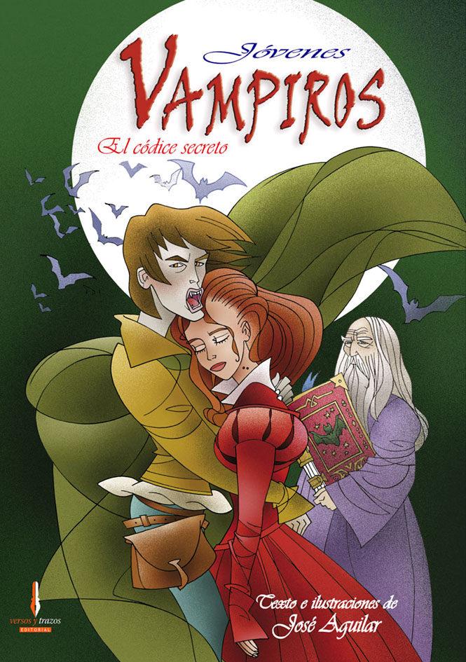 Jovenes Vampiros: El Codice Secreto por Jose Aguilar Gratis