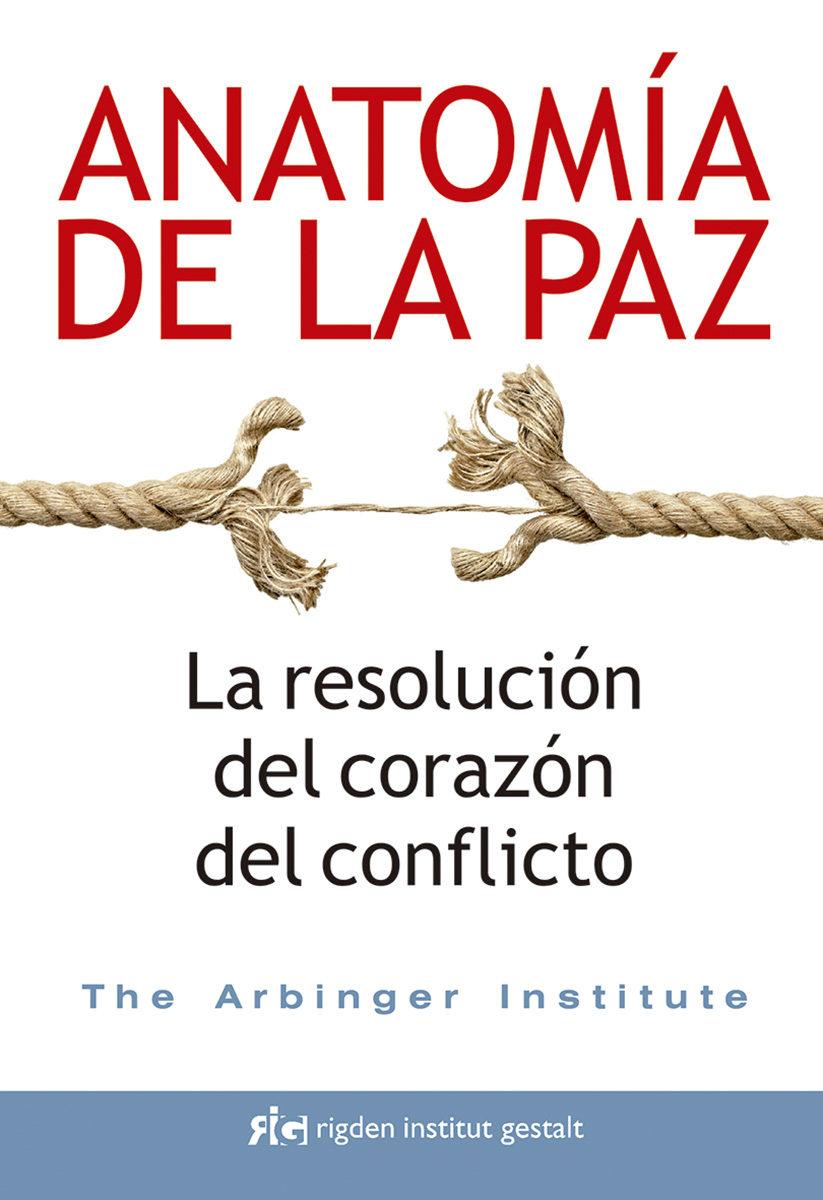 ANATOMIA DE LA PAZ: LA RESOLUCION DEL CORAZON DEL CONFLICTO | VV.AA ...