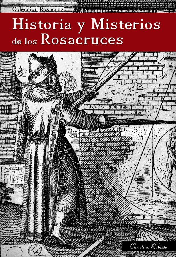 historia y misterios de los rosacruces (ebook),christian  rebisse,9788495285409