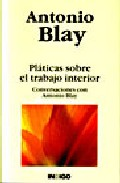 Platicas Sobre El Trabajo Interior: Conversaciones Con Antonio B Lay por Antonio Blay epub