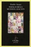 Poemas De La Mundializacion por Emilio Arnao