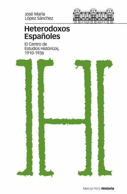 Heterdoxos Españoles: El Centro De Estudios Historicos (1910-1936 ) por Jose Maria Sanchez Lopez epub
