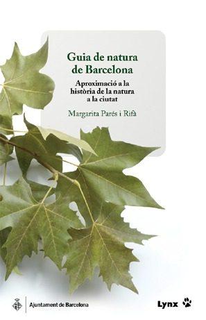 Guia De Natura De Barcelona: Aproximacio A La Historia De La Natu Ra A La Ciutat por Margarita Pares I Rifa