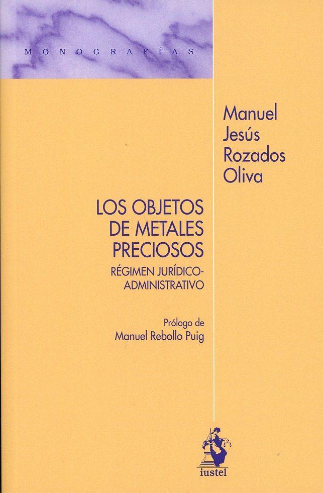 Los Objetivos De Metales Preciosos por Manuel Jesús Rozados Oliva