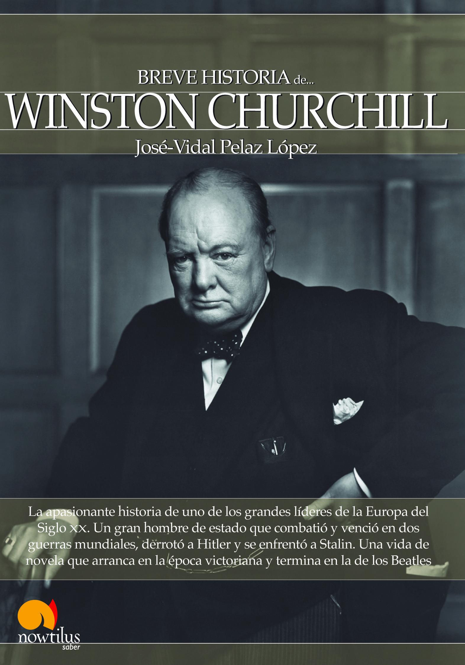 breve historia de winston churchill-jose-vidal pelaz lopez-9788499674209