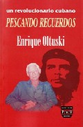Pescando Recuerdos: Un Revolucionario Cubano Enrique Oltuski por Enrique Oltuski epub