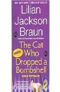 Cat Who Dropped A Bombshell por Lilian Jackson Braun