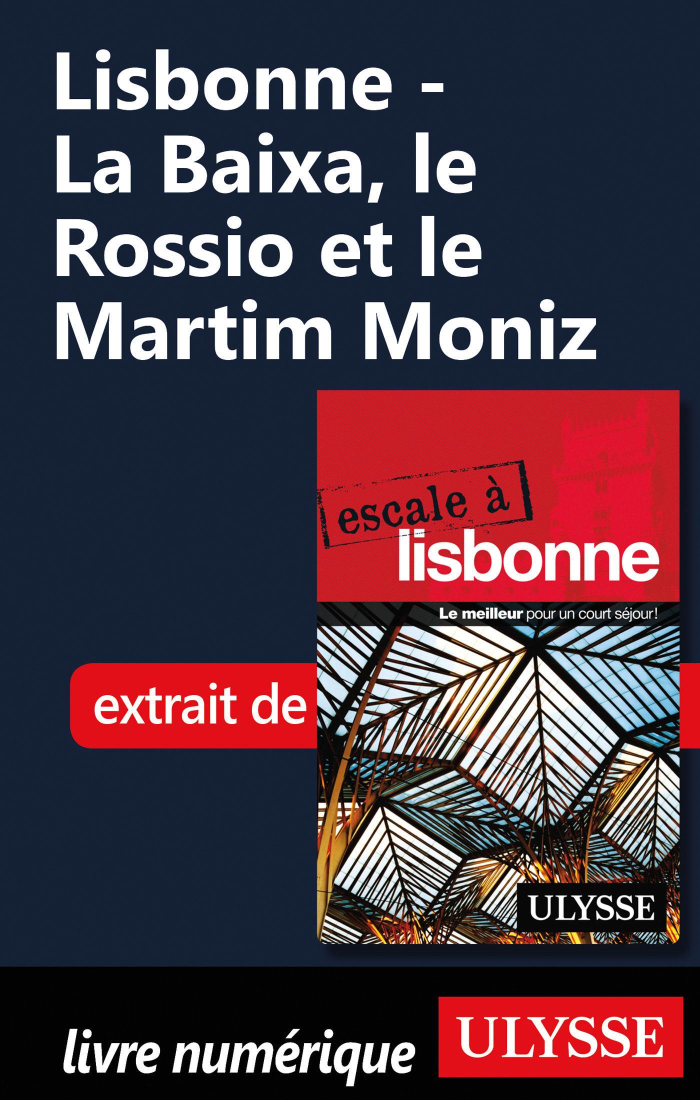 lisbonne - la baixa, le rossio et le martim moniz (ebook)-marc rigole-9782765813019