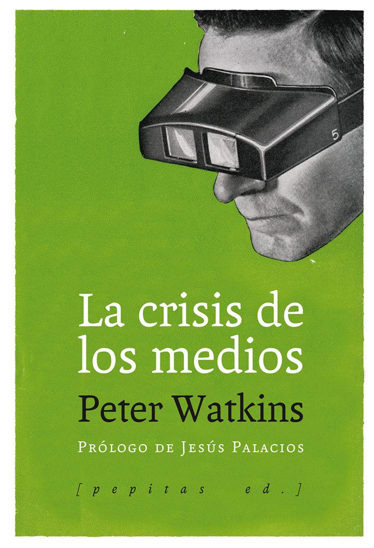 La Crisis De Los Medios por Peter Watkins epub