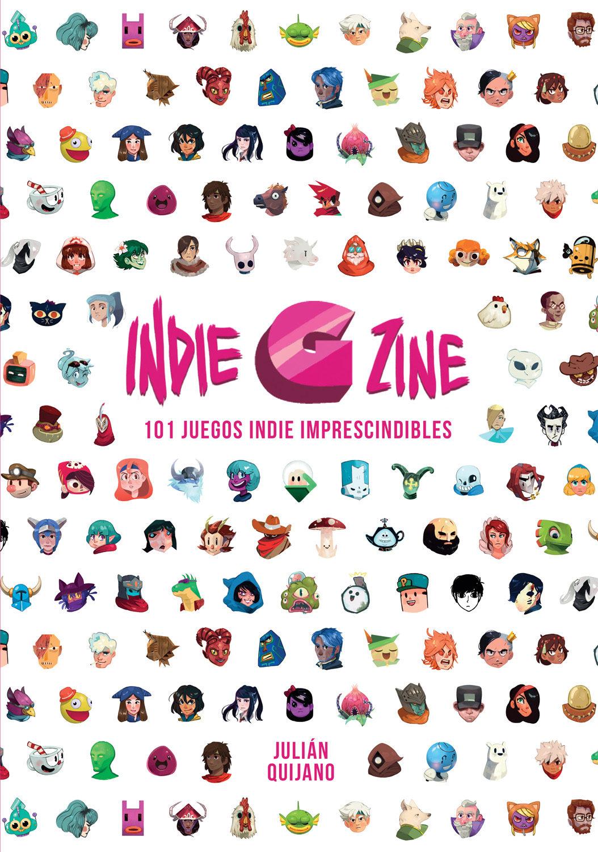 Indie G Zine: 101 Juegos Indie Imprescindibles por Julian Quijano