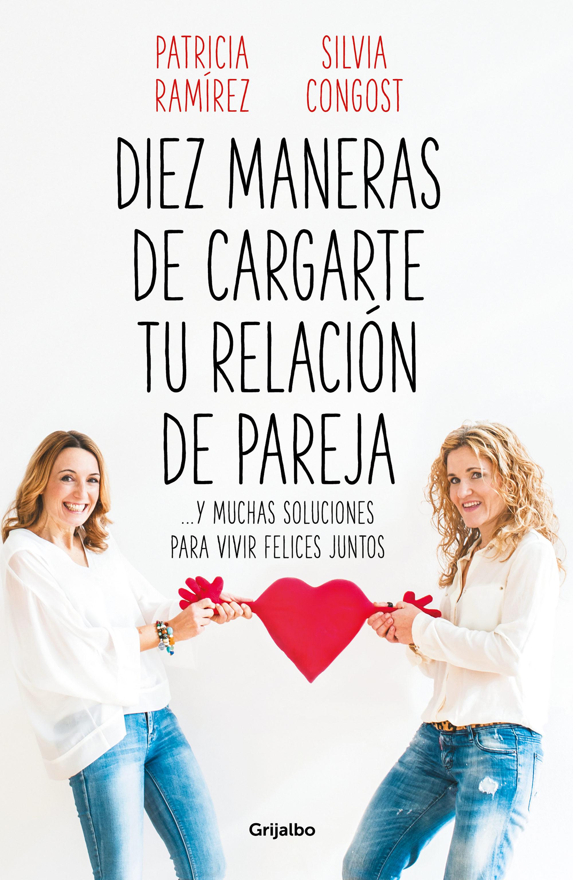 Diez maneras de cargarte tu relación de pareja, de Patricia Ramírez y Silvia Congost.