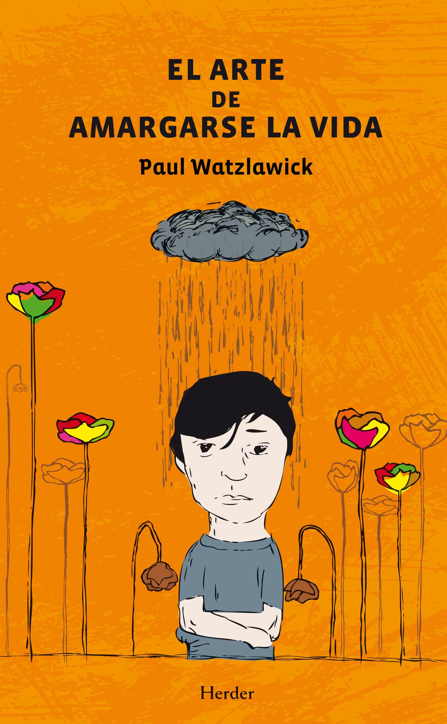 EL ARTE DE AMARGARSE LA VIDA EBOOK | PAUL WATZLAWICK ...