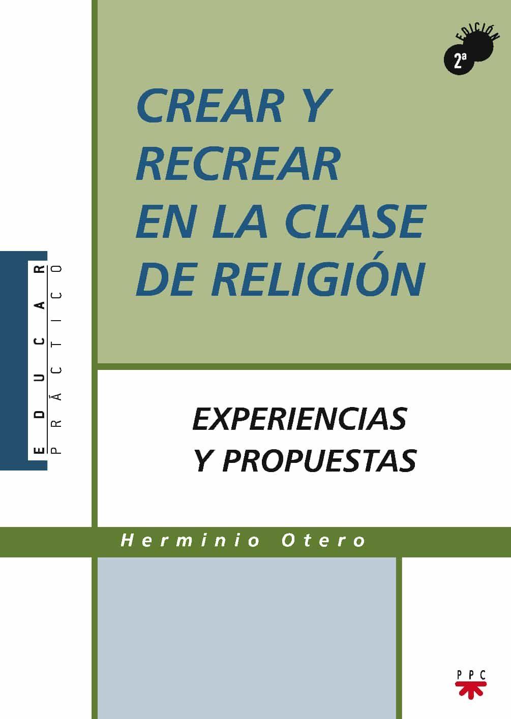 Crear Y Recrear En La Clase De Religion por Herminio Otero