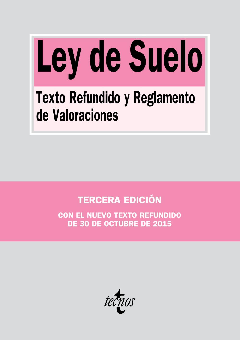 ley de suelo: texto refundido y reglamento de valoraciones (3ª ed .)-9788430968619