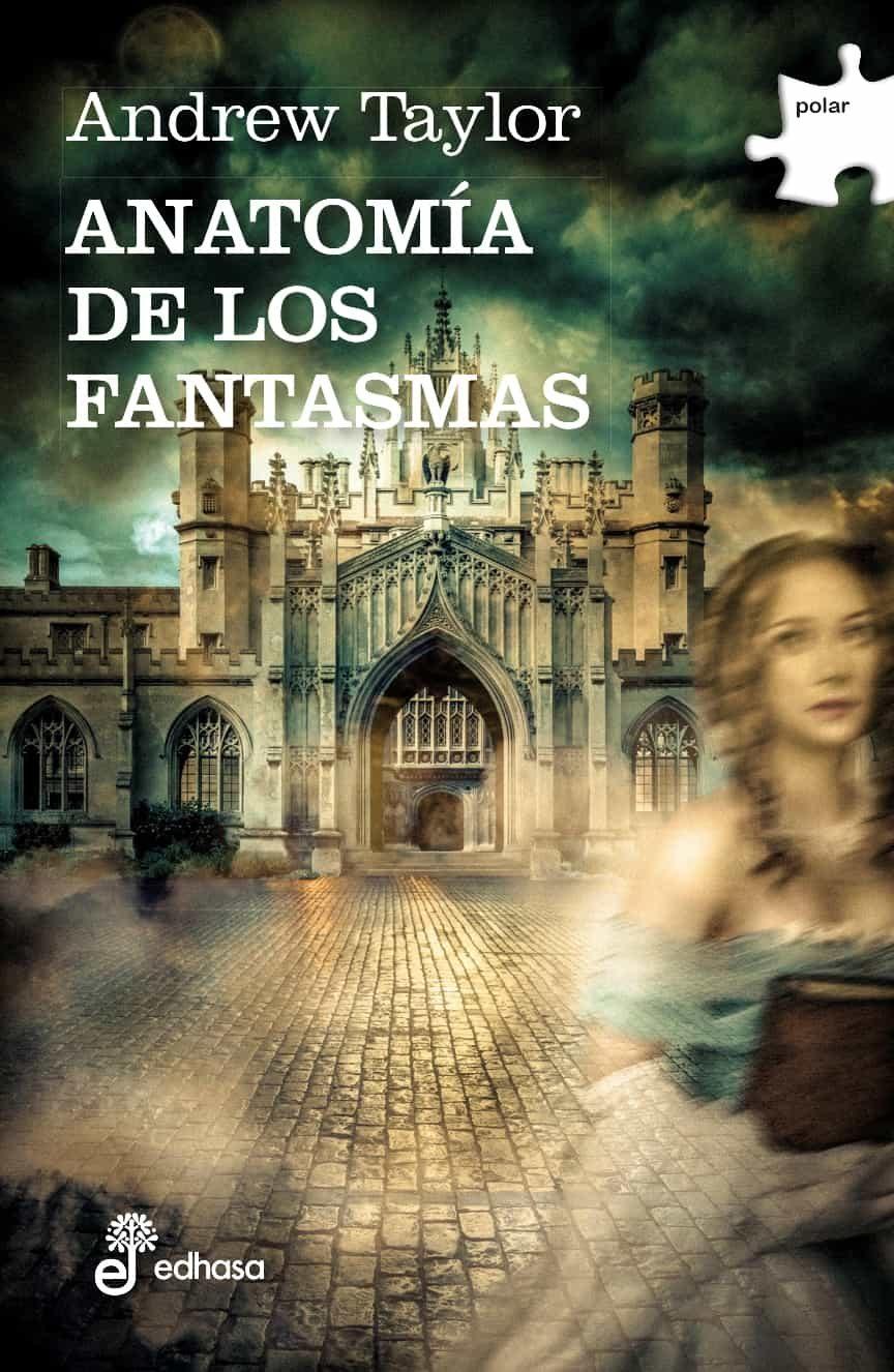 ANATOMIA DE LOS FANTASMAS | ANDREW TAYLOR | Comprar libro 9788435010719