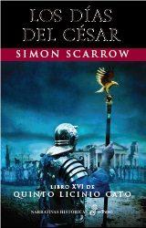 Los Dias Del Cesar (libro Xvi De Quinto Licinio Cato) por Simon Scarrow