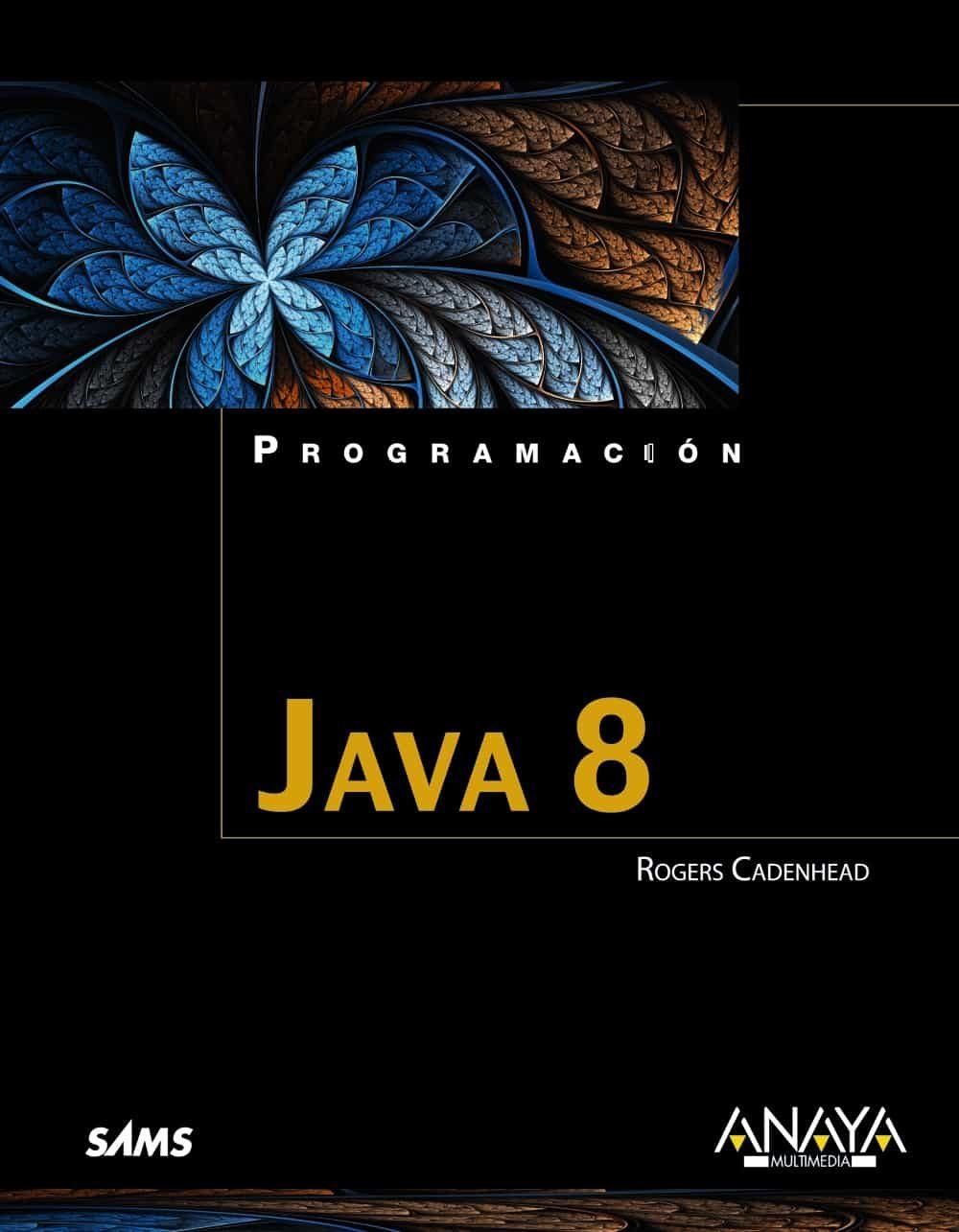 java 8 programacion rogers cadenhead comprar libro 9788441536319 rh casadellibro com manual programacion java pdf manual programacion java netbeans pdf