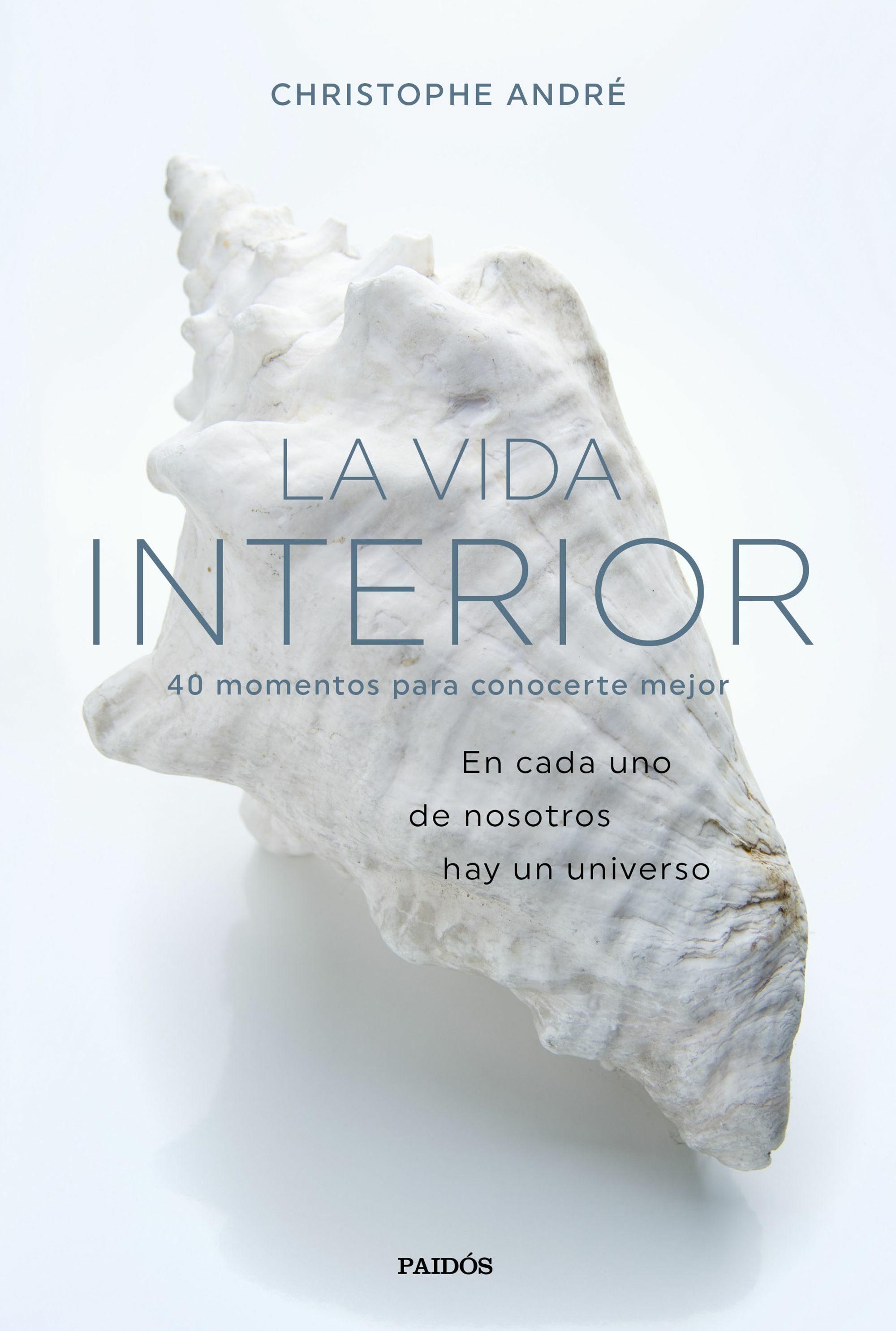 La Vida Interior por Christophe Andre