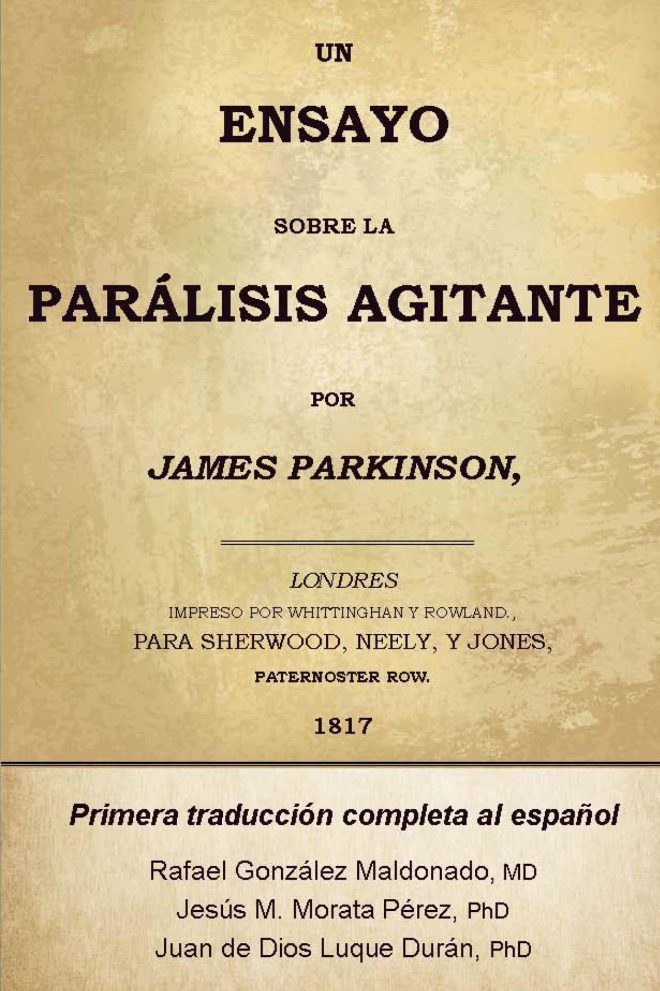 UN ENSAYO SOBRE LA PARÁLISIS AGITANTE. JAMES PARKINSON 1817 (PRIMERA ...