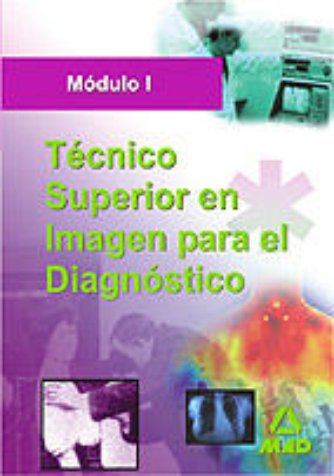 Tecnico Superior En Imagen Para El Diagnostico por Vv.aa. Gratis