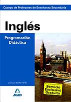 Cuerpo De Profesores De Enseñanza Secundaria. Ingles Programacion Dicatica por Vv.aa.