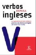 verbos ingleses: la mejor guia de verbos para los estudiantes de ingles de todos los niveles-9788467028119