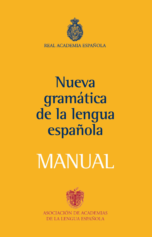 NUEVA GRAMATICA DE LA LENGUA ESPAÑOLA: MANUAL | REAL ACADEMIA ESPAÑOLA |  Comprar libro 9788467032819