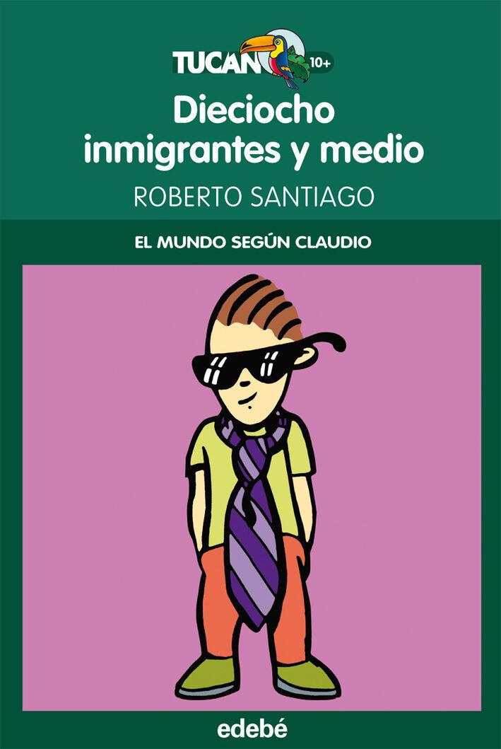 descargar 18 INMIGRANTES Y MEDIO (EL MUNDO SEGÚN CLAUDIO) pdf, ebook
